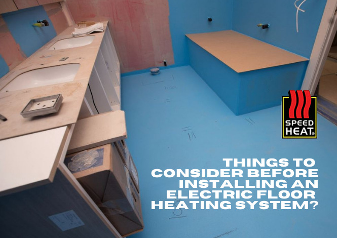 10 Things to Consider Before Installing an Electric Floor Heating System